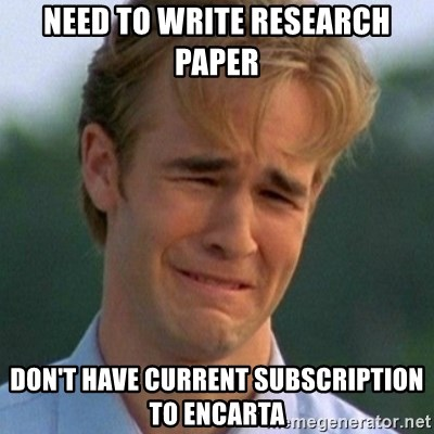 90s Problems - NEED TO WRITE RESEARCH PAPER DON'T HAVE CURRENT SUBSCRIPTION TO ENCARTA