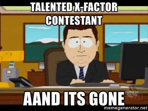 south park aand it's gone - talented x-factor contestant aand its gone