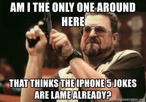 Walter Sobchak with gun - Am i The only One Around here that thinks the iphone 5 jokes are lame already?