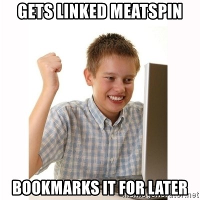 Computer kid - GETs linked meatspin bookmarks it for later