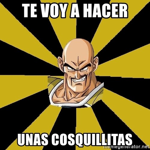 Inappropriate Nappa  - Te voy a hacer Unas cosquillitas