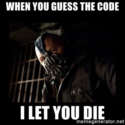 Bane Meme - When you guess the code I let you die