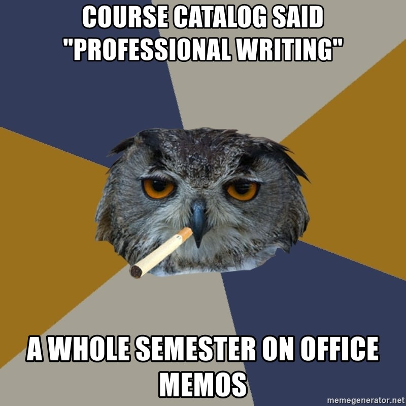 "Art Student Owl - Course catalog said ""Professional writing"" A whole semester on office memos"