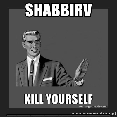 kill yourself guy - shabbirv ______________________