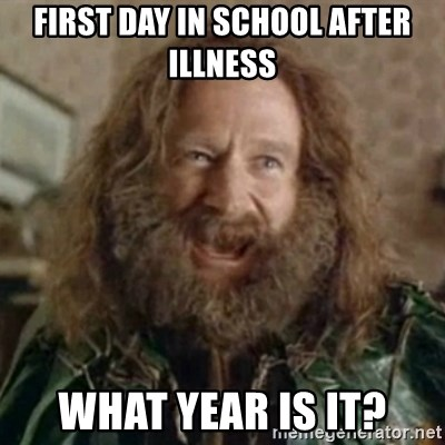 What Year - first day in school afTer illness what year is it?