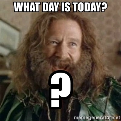What Year - What day is today? ?