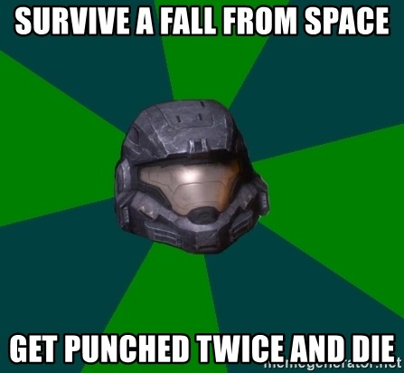 Halo Reach - survive a fall from space get punched twice and die
