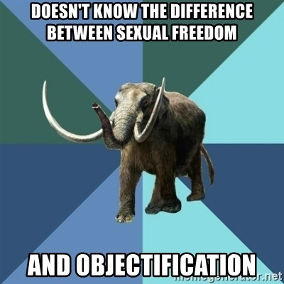 Misogyny Mastodon - doesn't know the difference between sexual freedom and objectification