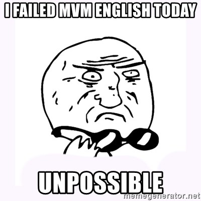 mother-of-god 2 - I faILED MVM ENGLISH TODAY UNPOSSIBLE