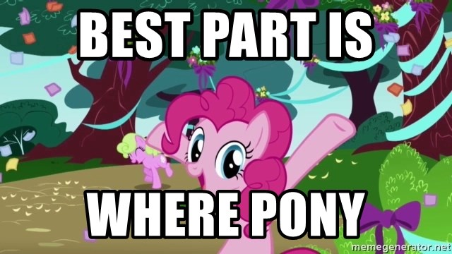 My Little Pony - Best part Is where pony