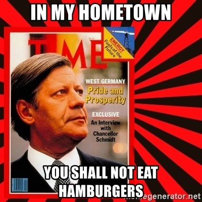 Helmut looking at top right image corner. - IN MY HOMETOWN YOU SHALL NOT EAT HAMBURGERS