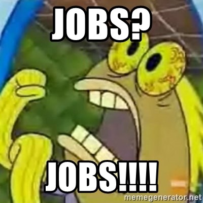 spongebob chocolate guy - Jobs? JOBS!!!!