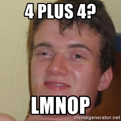 really high guy - 4 plus 4? lmnop