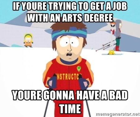 South Park Ski Teacher - if youre trying to get a job with an arts degree youre gonna have a bad time
