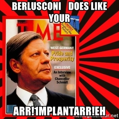 Helmut looking at top right image corner. - BERLUSCONI    does like your arr!1mplantarr!eh