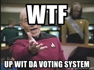 Picard Wtf - WTF UP WIT da Voting System