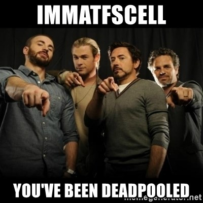 avengers pointing - ImmaTFSCell you've been deadpooled
