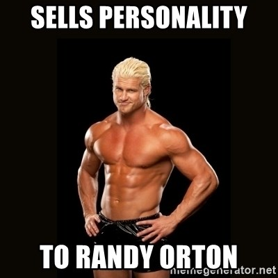 Dolph Ziggler - sells personality to randy orton