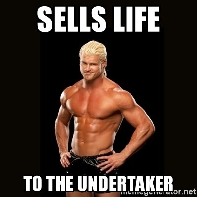 Dolph Ziggler - sells life  to the undertaker