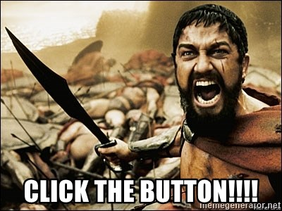 This Is Sparta Meme - CLICK THE BUTTON!!!!