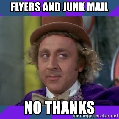 Sarcastic Wonka - Flyers and junk mail No thanks
