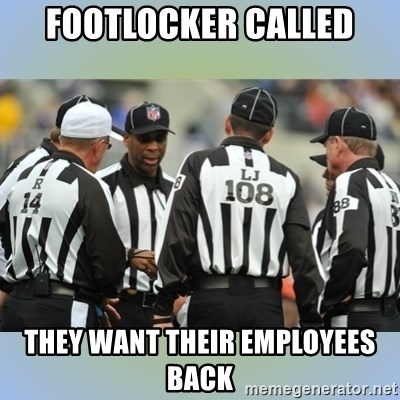 NFL Ref Meeting - Footlocker Called They Want their employees back