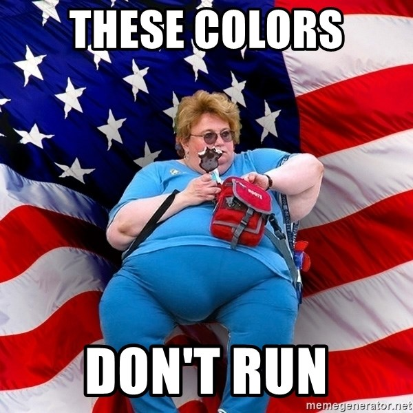 Obese American - These colors don't run