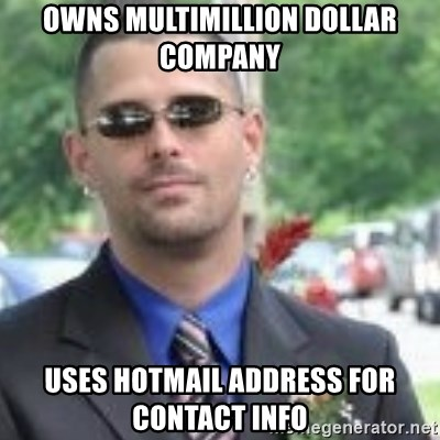 ButtHurt Sean - owns multimillion dollar company uses hotmail address for contact info