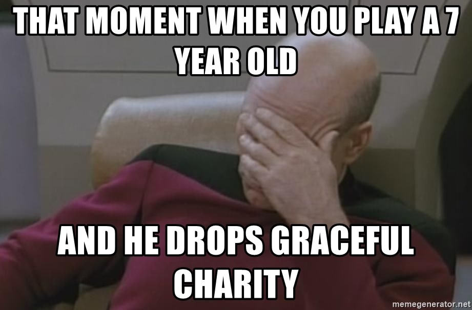Picard - that moment when you play a 7 year old and he drops graceful charity