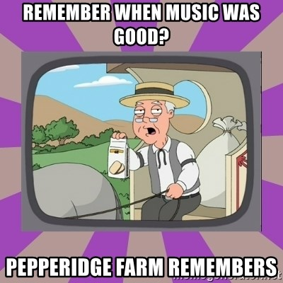 Pepperidge Farm Remembers FG - Remember when music was good? Pepperidge farm remembers