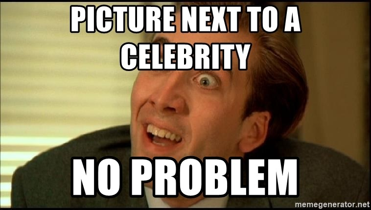 You Don't Say Nicholas Cage - Picture next to a celebrity no problem