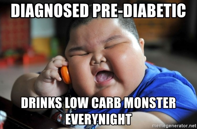 Fat Asian Kid - diagnosed pre-diabetic  drinks low carb monster everynight