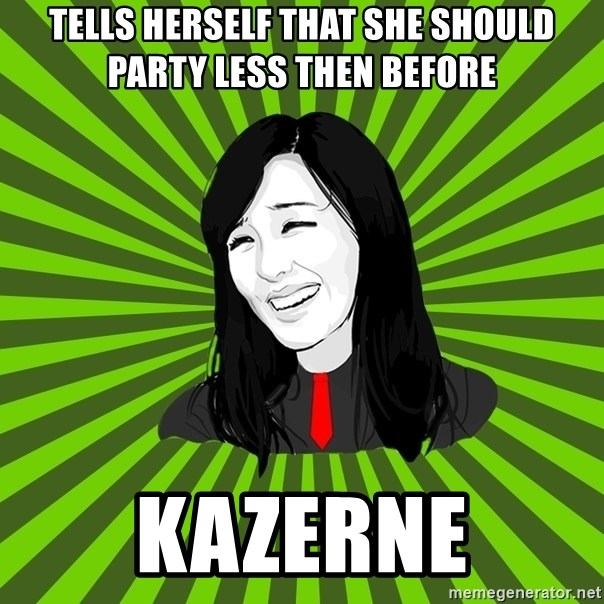 green fan - tells herself that she should party less then before kazerne