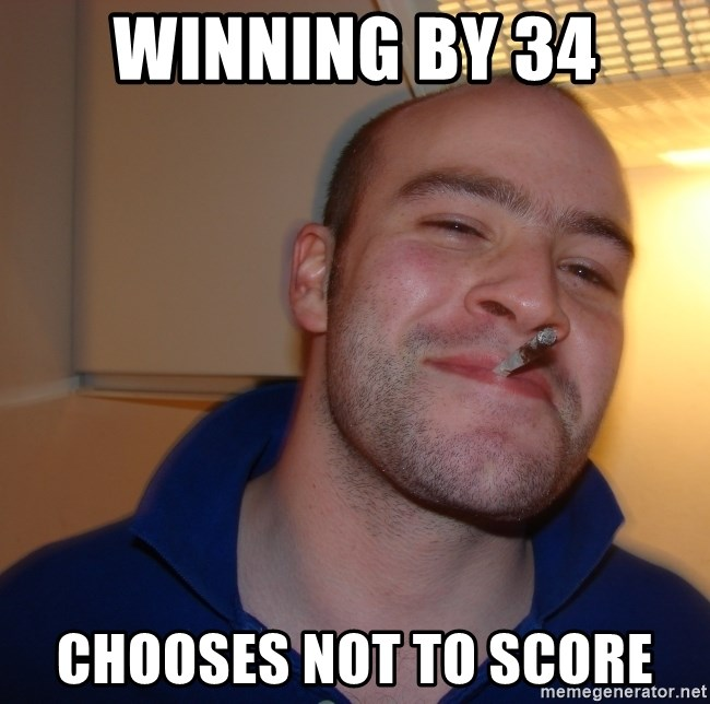 Good Guy Greg - winning by 34 chooses not to score
