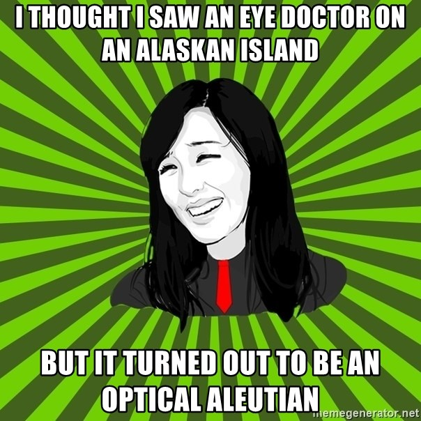 green fan - I thought I saw an eye doctor on an Alaskan island but it turned out to be an optical Aleutian