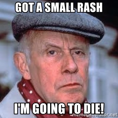 Victor Meldrew - Got a small rash I'm going to die!