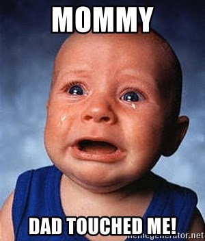 Crying Baby - MOMMY DAD TOUCHED ME!