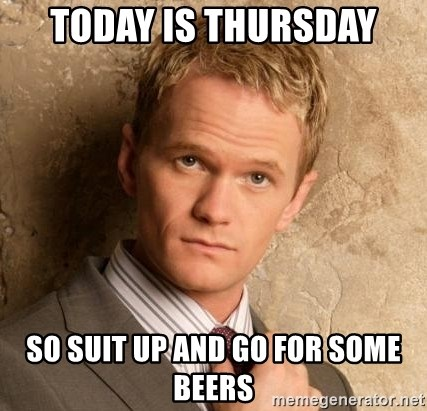 BARNEYxSTINSON - today is thursday so suit up and go for some beers