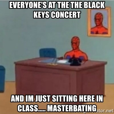 60s spiderman behind desk - Everyone's at the The black keys concert And iM just sitting here in class..... Masterbating