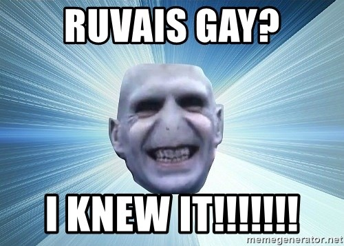 vold - Ruvais gay? I knew it!!!!!!!