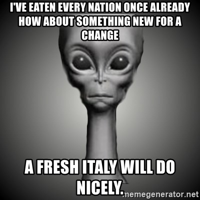HetaOni Steve - I've eaten every nation once already how about something new for a change A fresh Italy will do nicely.