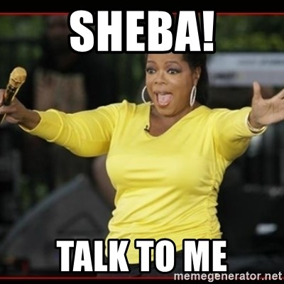 Overly-Excited Oprah!!!  - sheba! talk to me