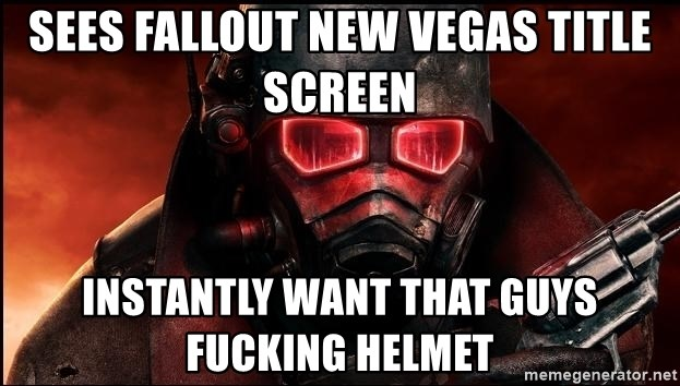 Fallout  - SEES FALLOUT NEW VEGAS TITLE SCREEN INSTANTLY WANT THAT GUYS FUCKING HELMET