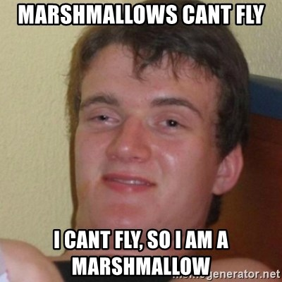 Stoner Stanley - MARSHMALLOWS cant fly  i cant fly, so i am a marshmallow