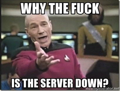 star trek wtf - Why THE FUCK IS THE SERVER DOWN?