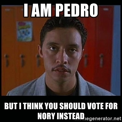 Vote for pedro - I am pedro But I think you should vote for nory instead