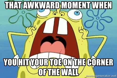Enraged Spongebob - that awkward moment when you hit your toe on the corner of the wall