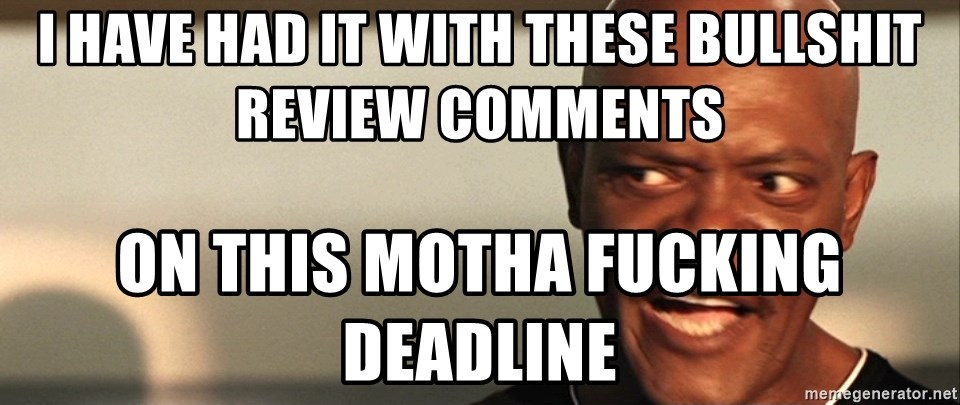 Snakes on a plane Samuel L Jackson - I HAVE HAD IT WITH THESE BULLSHIT REVIEW COMMENTS ON THIS MOTHA FUCKING DEADLINE