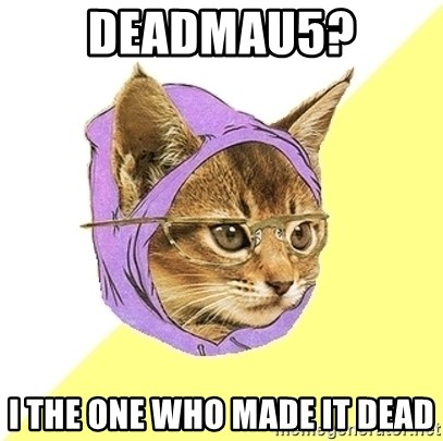 Hipster Kitty - deadmau5? i the one who made it dead