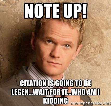 BARNEYxSTINSON - NOTE UP! CITATION IS GOING TO BE LEGEN...WAIT FOR IT...WHO AM I KIDDING